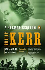 A German Requiem (1991, Bernie Gunther #3) by Philip Kerr