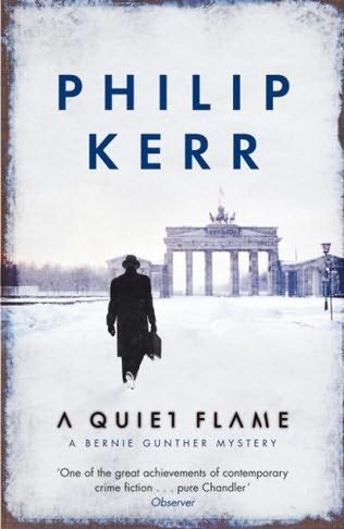 A Quiet Flame (2008, Bernie Gunther #5) by Philip Kerr