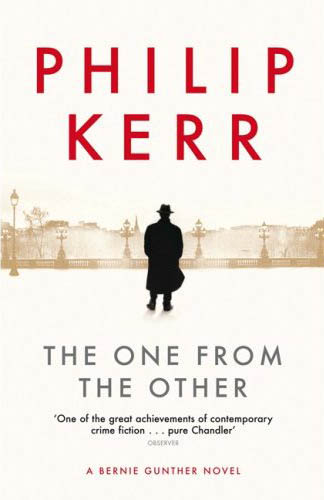 The One from the Other (2006, Bernie Gunther #4) by Philip Kerr