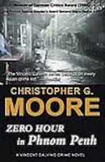 Zero Hour in Phnom Penh (2005, PI Vincent Calvino  #3)  by Christopher G. Moore