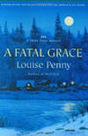 A Fatal Grace (2007, Gamache/ Three Pines # 2, APA: Dead Cold)by Louise Penny