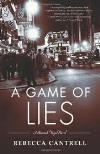 A Game of Lies (2011, Hannah Vogel Mystery Books #3) by Rebecca Cantrell