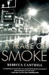 A Trace of Smoke (2009, Hannah Vogel Mystery Books #1) by Rebecca Cantrell