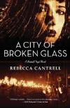 A City of Broken Glass (2012, Hannah Vogel Mystery Books #4) by Rebecca Cantrell