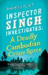 A Deadly Cambodian Crime Spree (2010, Inspector Singh #4) by Shamini Flint