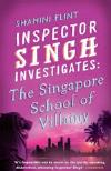 The Singapore School of Vilany (2010, Inspector Singh #3) by Shamini Flint