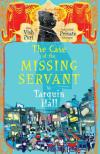The Case of the Missing Servant(2009, Vish Puri Most Private Investigator #1) by Tarquin Hall
