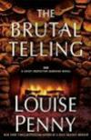 The Brutal Telling (2009, Gamache/ Three Pines #5 ) by Louise Penny